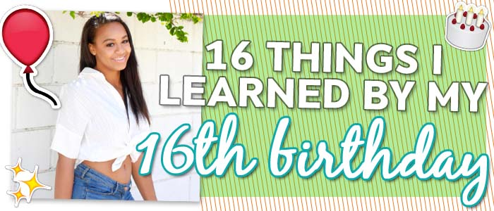 Nia Sioux Spills 16 Things I Learned By My 16th Birthday